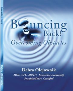 Bouncing Back Overcoming Obstacles book by Deb Olejownik